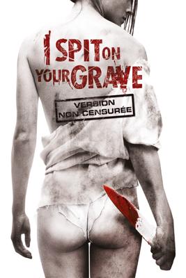 Steven R. Monroe - I Spit On Your Grave (2010) illustration