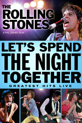 The Rolling Stones: Let's Spend the Night Together - The Rolling Stones