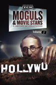 Moguls & Movie Stars: A History of Hollywood, Vol. 1