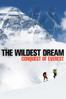 The Wildest Dream: Conquest of Everest - Anthony Geffen