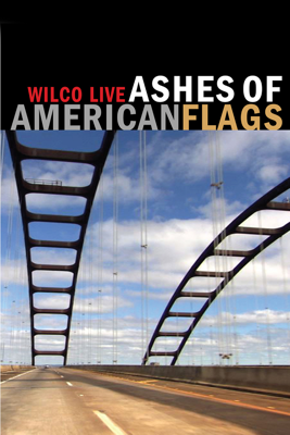 Wilco: Live - Ashes of American Flags - Wilco