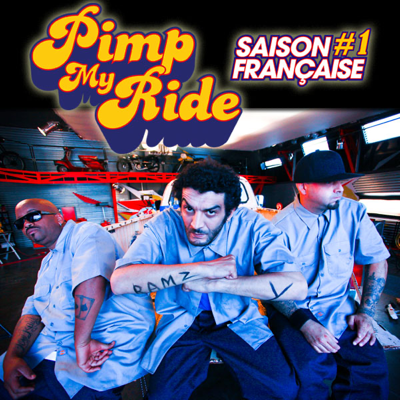 Pimp My Ride, Saison Française 1 - Pimp My Ride
