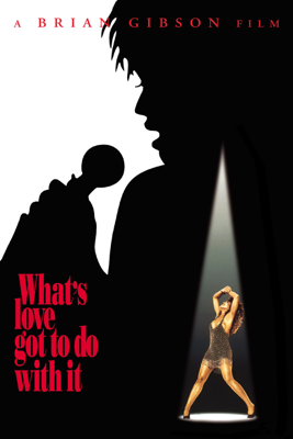 What's Love Got to Do With It (1993) - Brian Gibson