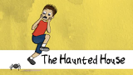 The Haunted House - Miss Maureen