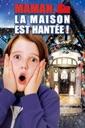 Affiche du film Maman la maison est hantée!