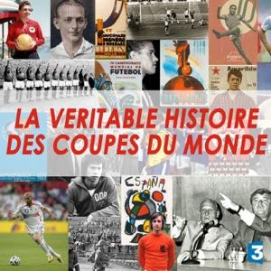 La véritable histoire des Coupes du Monde - Episode 1