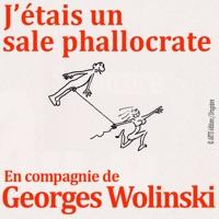 Télécharger J'étais un sale phallocrate - En Compagnie de Georges Wolinski Episode 1