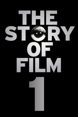 The Story Of Film.The Story Of Film An Odyssey Part 1 On Itunes