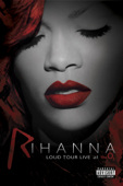 Rihanna: Loud Tour - Live at the O2