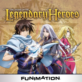 The Legend of the Legendary Heroes, Pt  1 on iTunes