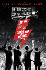 5 Seconds of Summer: How Did We End Up Here? - Live At Wembley Arena