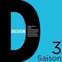 Télécharger Design, Saison 3 Episode 3