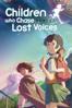 Children Who Chase Lost Voices (Dubbed) - Makoto Shinkai