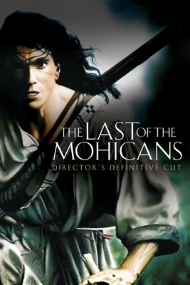 The Last of the Mohicans (Director's Definitive Cut) HD Download