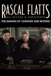 Rascal Flatts: All Access & Uncovered - The Making of Changed And Beyond wiki, synopsis
