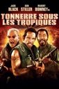 Affiche du film Tonnerre sous les Tropiques (Tropic Thunder)