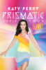 Katy Perry: The Prismatic World Tour Live - Katy Perry