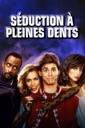 Affiche du film Séduction à pleines dents