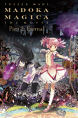 Puella Magi Madoka Magica the Movie, Part 2: Eternal
