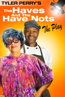 Tyler Perry: The Haves and the Have Nots - The Play - Tyler Perry