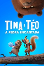 Capa do filme Tina & Téo A Pedra Encantada