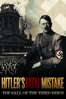 Hitler's Fatal Mistake: The Fall of the Third Reich - Danielle Winter