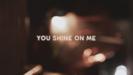 You Shine On Me