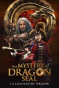 Affiche du film The Mystery Of The Dragon Seal : La Légende Du Dragon
