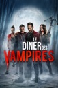 Affiche du film Le dîner des vampires