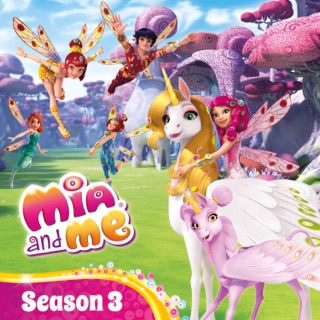 Mia and Me, Season 3 on iTunes
