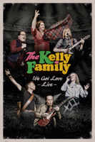 The Kelly Family: We Got Love - Live