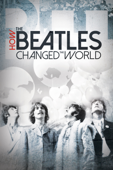 Beatles: How the Beatles Changed the World