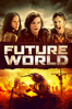 Future World - James Franco & Bruce Thierry Cheung