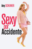 Sexy por accidente - Abby Kohn & Marc Silverstein
