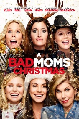 A Bad Moms Christmas Movie.A Bad Moms Christmas On Itunes