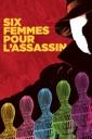 Affiche du film Six femmes pour l\'assassin