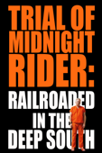 Trial of Midnight Rider: Railroaded In the Deep South