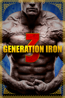 Generation Iron 3 HD Download