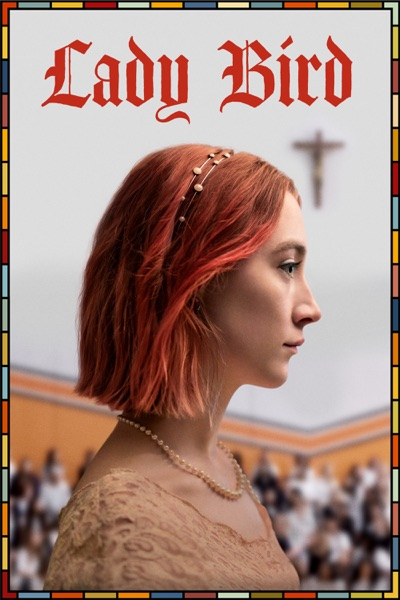 Lady Bird (2017) (Movie)