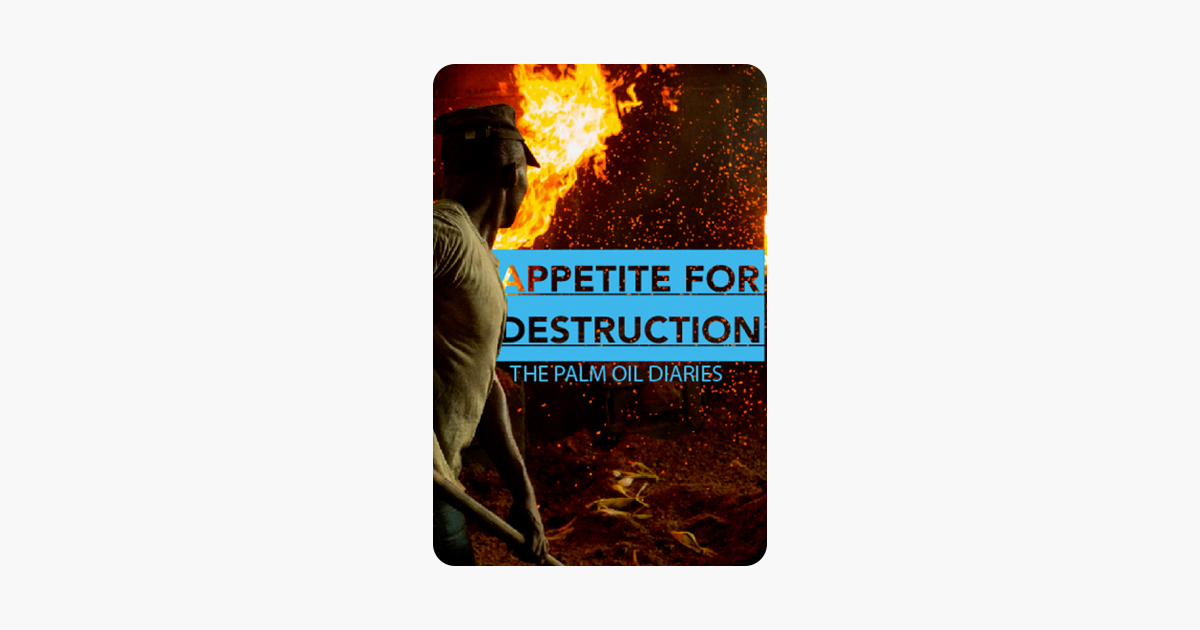 ‎Appetite for Destruction: The Palm Oil Diaries on iTunes