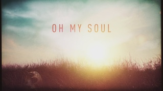 Oh My Soul (Lyric Video)
