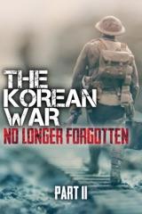 The Korean War: No Longer Forgotten Part II