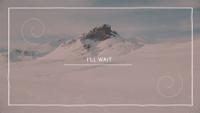 I'll Wait (Lyric Video)
