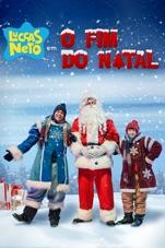 Capa do filme Luccas Neto em: O Fim do Natal