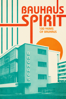 Niels Bolbrinker & Thomas Tielsch - Bauhaus Spirit: 100 Years of Bauhaus  artwork