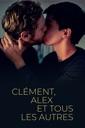 Affiche du film Clément, Alex et tous les autres