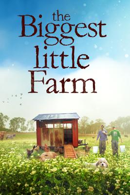 The Biggest Little Farm - John Chester