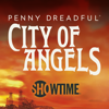 Penny Dreadful: City of Angels - Penny Dreadful: City of Angels, Season 1  artwork