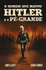 Capa do filme O Homem que Matou Hitler e o Pé-Grande