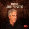 Who Killed Jeffrey Epstein?, Season 1 - Who Killed Jeffrey Epstein?